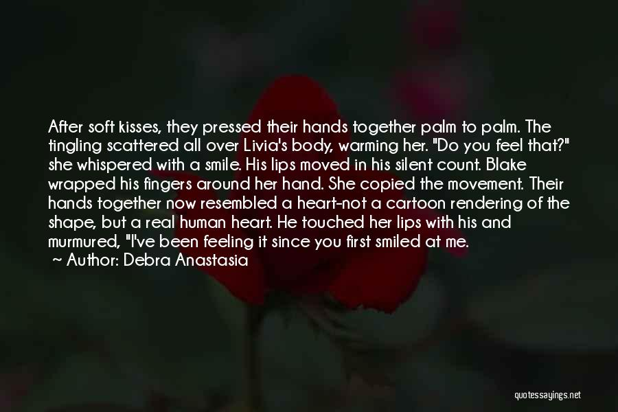 First Kisses Quotes By Debra Anastasia