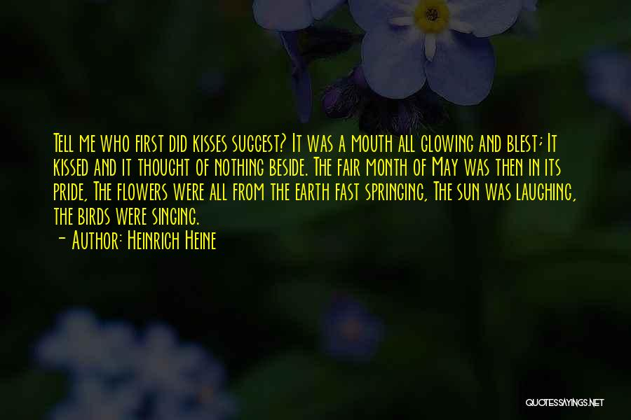 First Kisses Quotes By Heinrich Heine