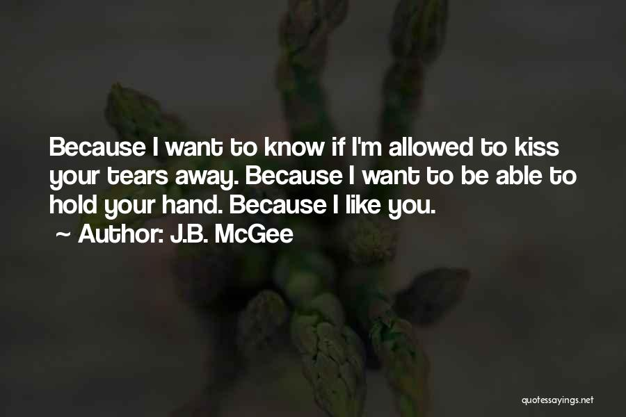 First Kisses Quotes By J.B. McGee