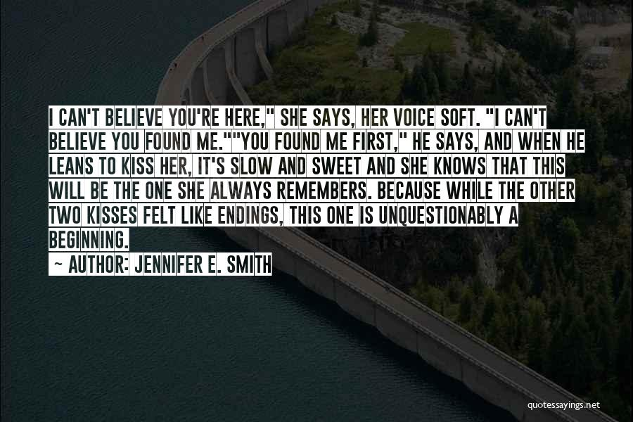 First Kisses Quotes By Jennifer E. Smith