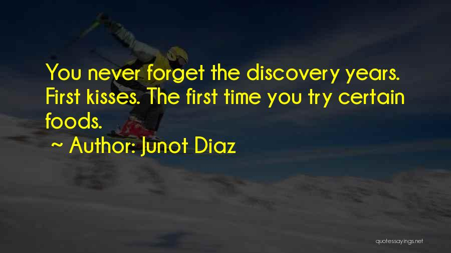 First Kisses Quotes By Junot Diaz