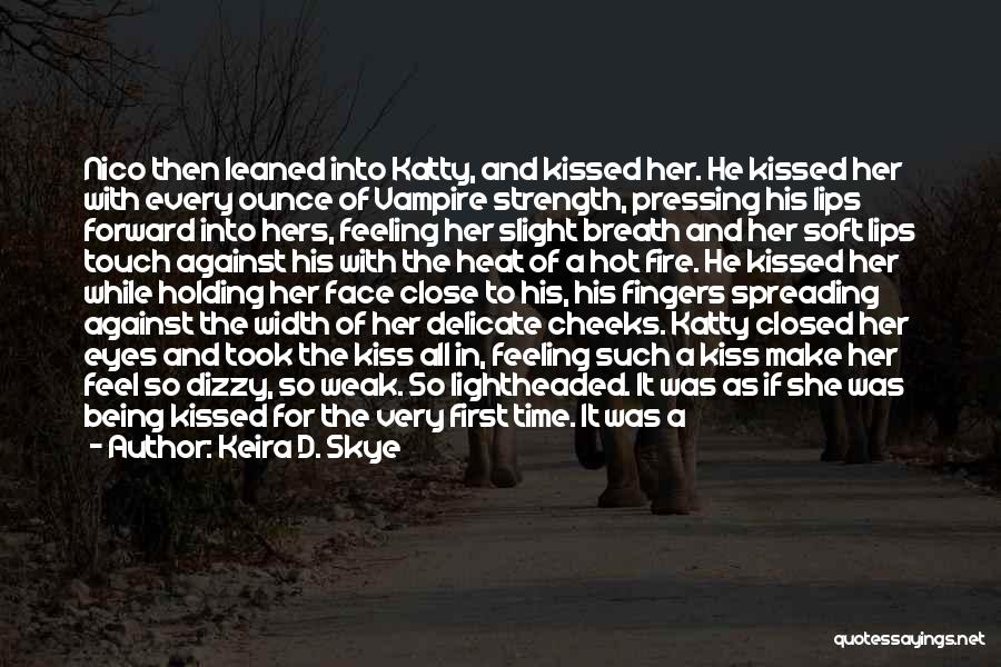 First Kisses Quotes By Keira D. Skye