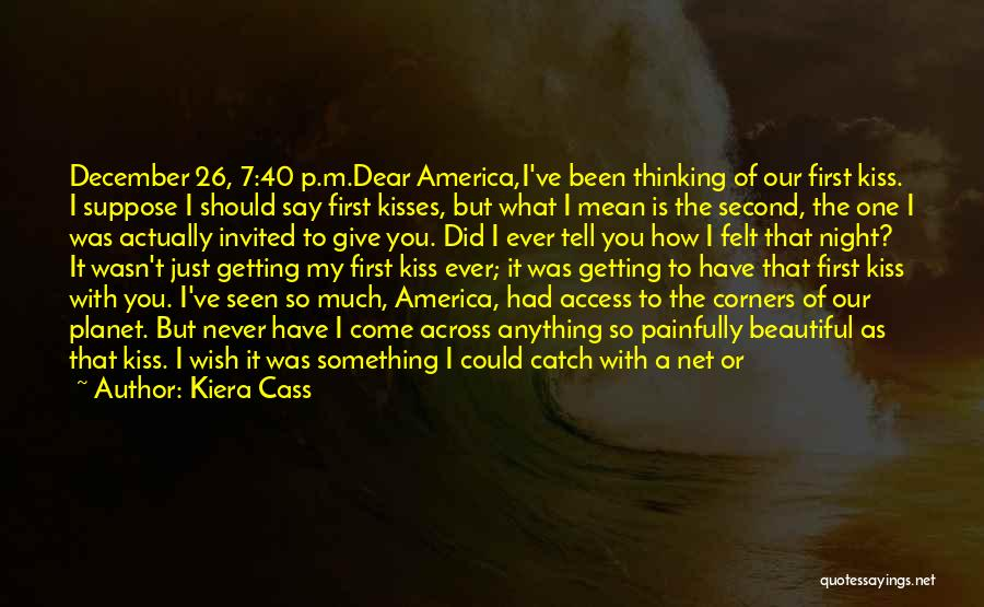First Kisses Quotes By Kiera Cass