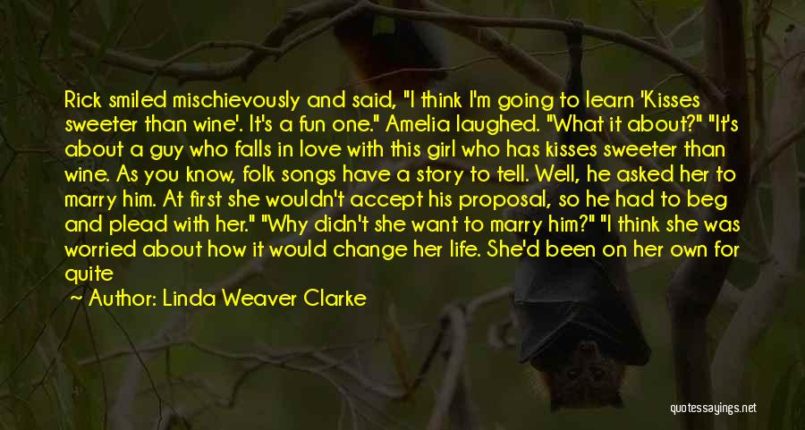 First Kisses Quotes By Linda Weaver Clarke