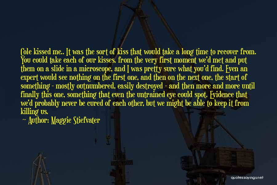 First Kisses Quotes By Maggie Stiefvater