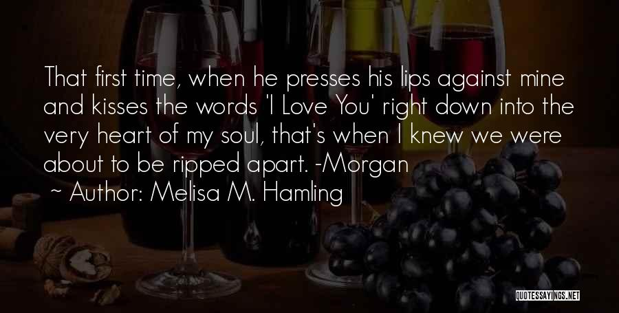 First Kisses Quotes By Melisa M. Hamling