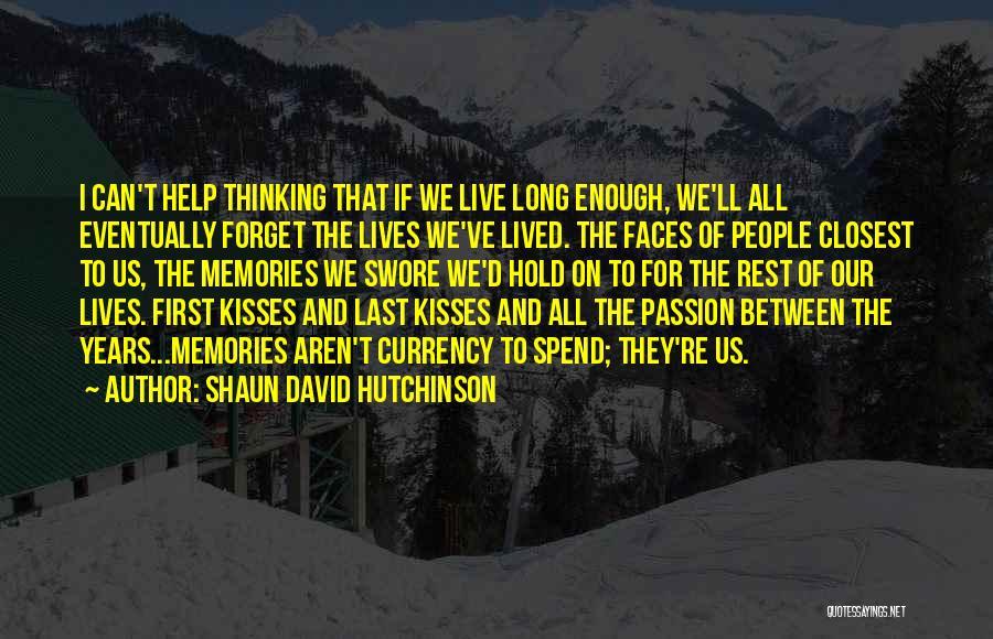 First Kisses Quotes By Shaun David Hutchinson