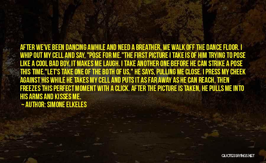 First Kisses Quotes By Simone Elkeles