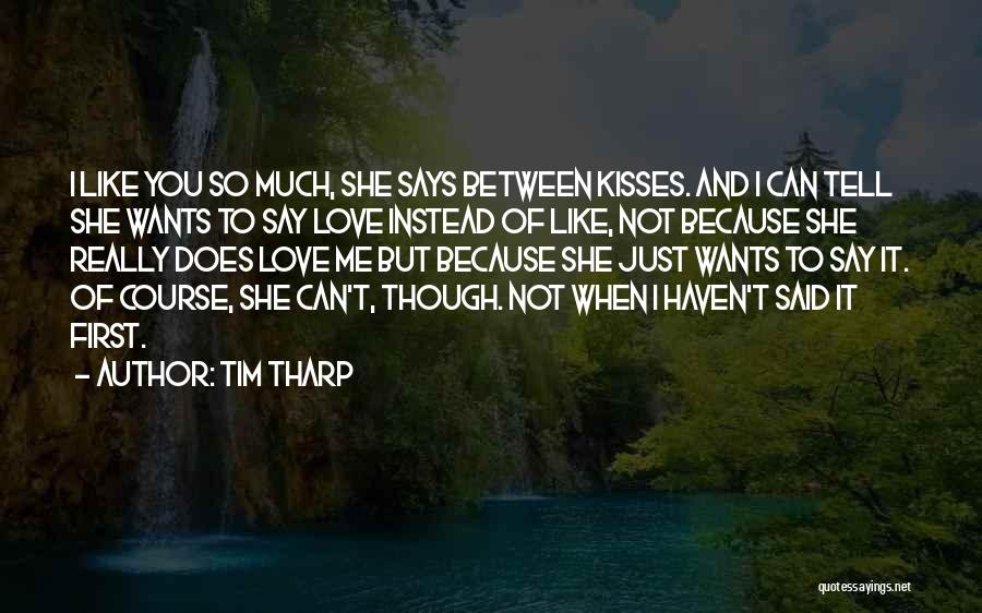 First Kisses Quotes By Tim Tharp