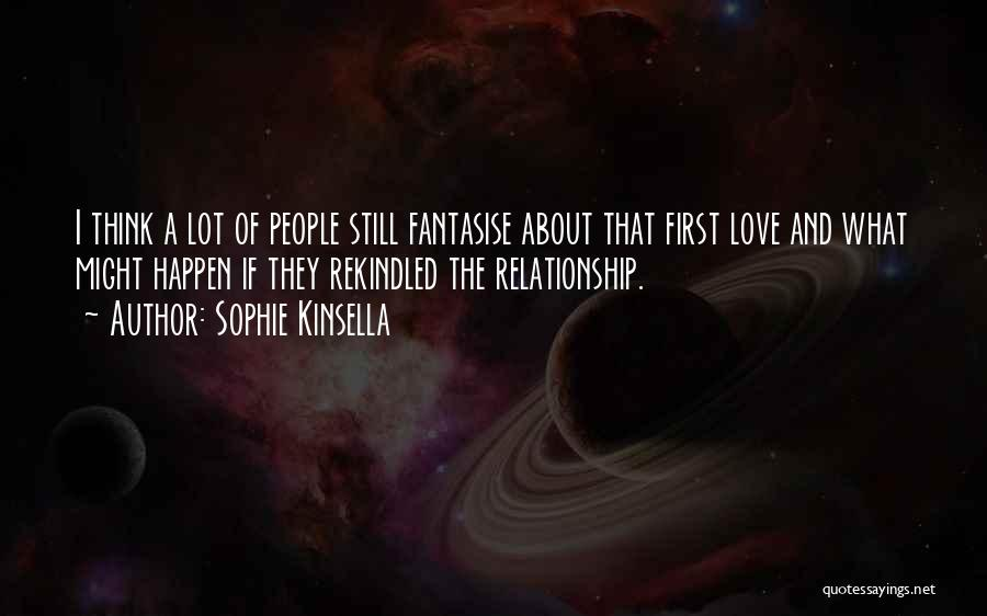 First Love Rekindled Quotes By Sophie Kinsella