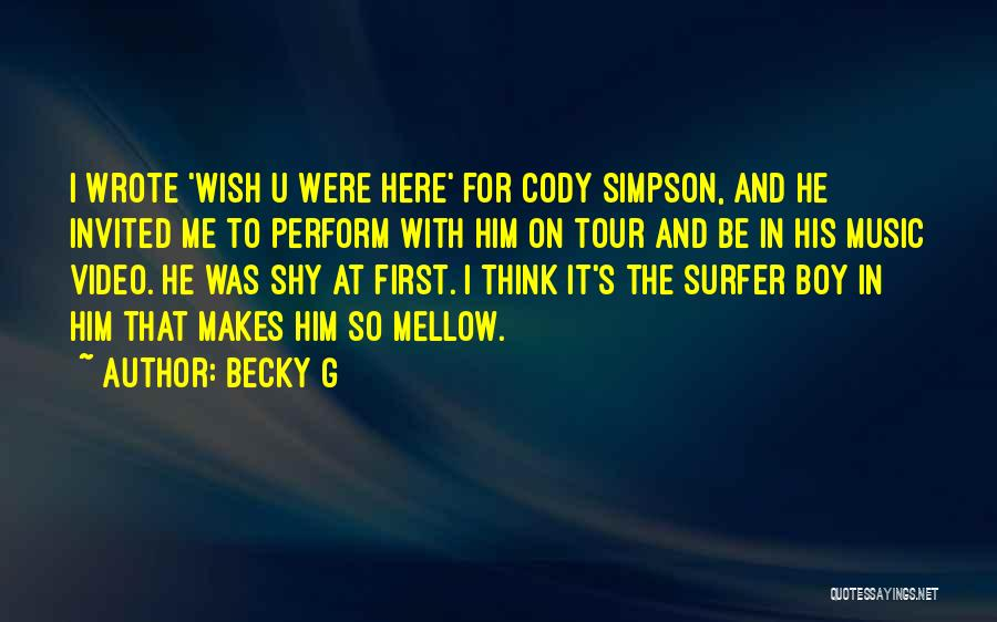 First Music Video Quotes By Becky G
