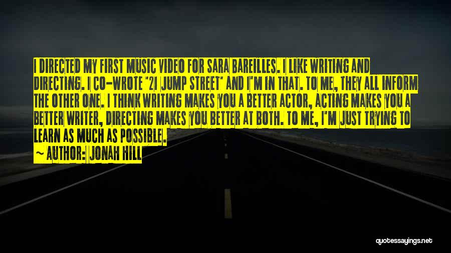 First Music Video Quotes By Jonah Hill