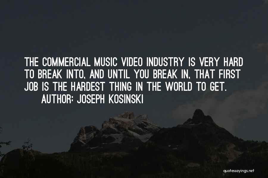 First Music Video Quotes By Joseph Kosinski