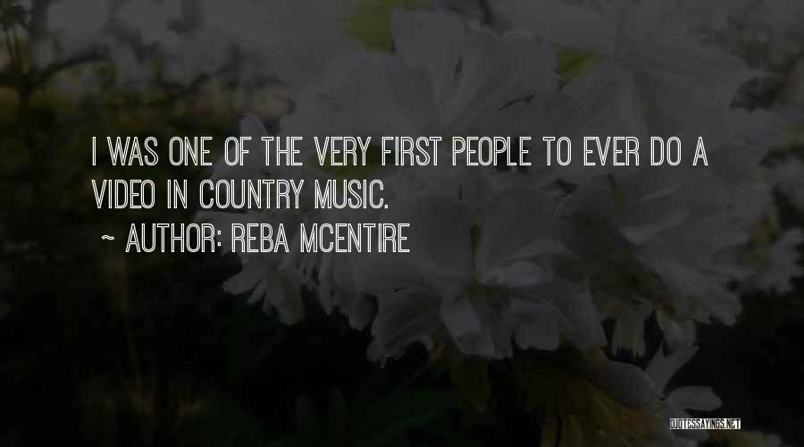 First Music Video Quotes By Reba McEntire
