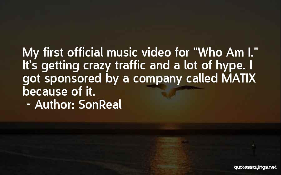 First Music Video Quotes By SonReal