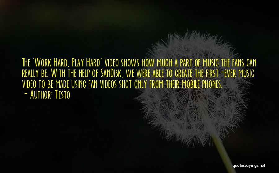 First Music Video Quotes By Tiesto