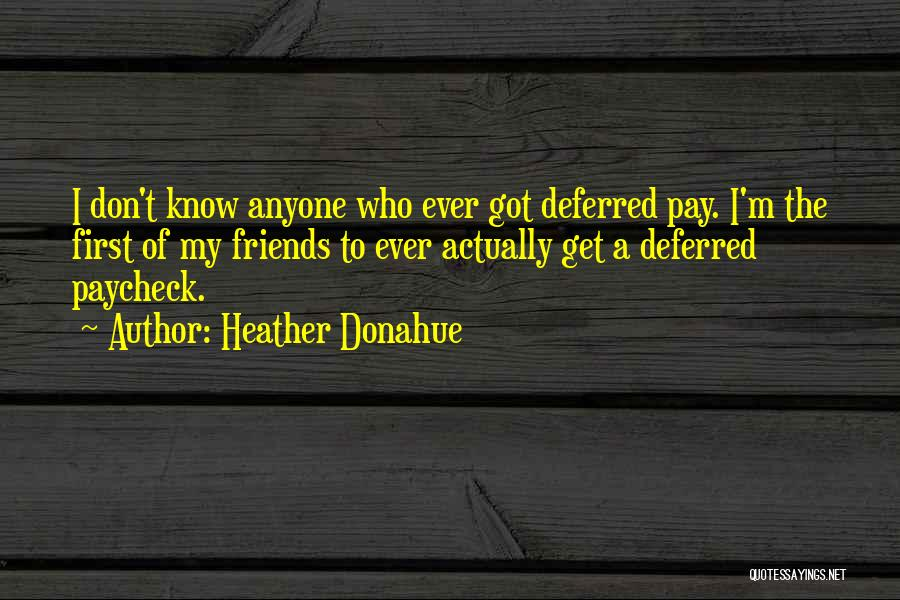 First Paycheck Quotes By Heather Donahue