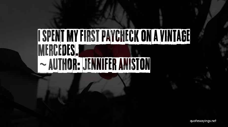 First Paycheck Quotes By Jennifer Aniston