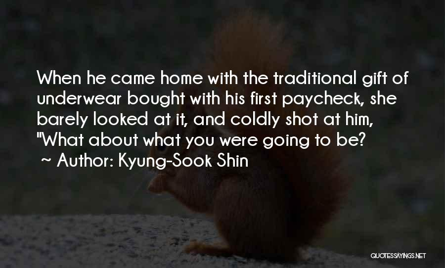 First Paycheck Quotes By Kyung-Sook Shin