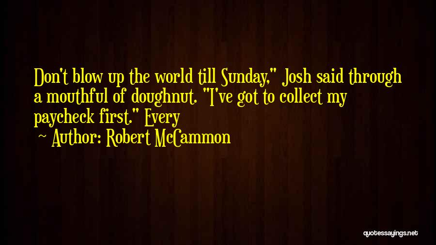 First Paycheck Quotes By Robert McCammon