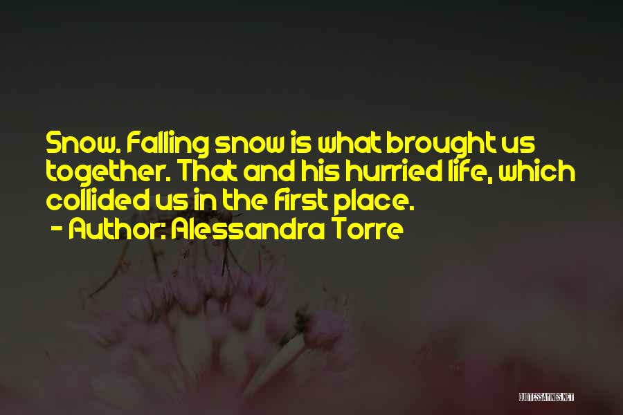 First Snow Quotes By Alessandra Torre