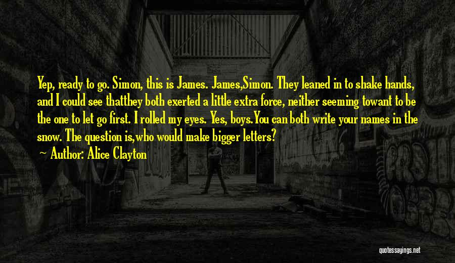 First Snow Quotes By Alice Clayton