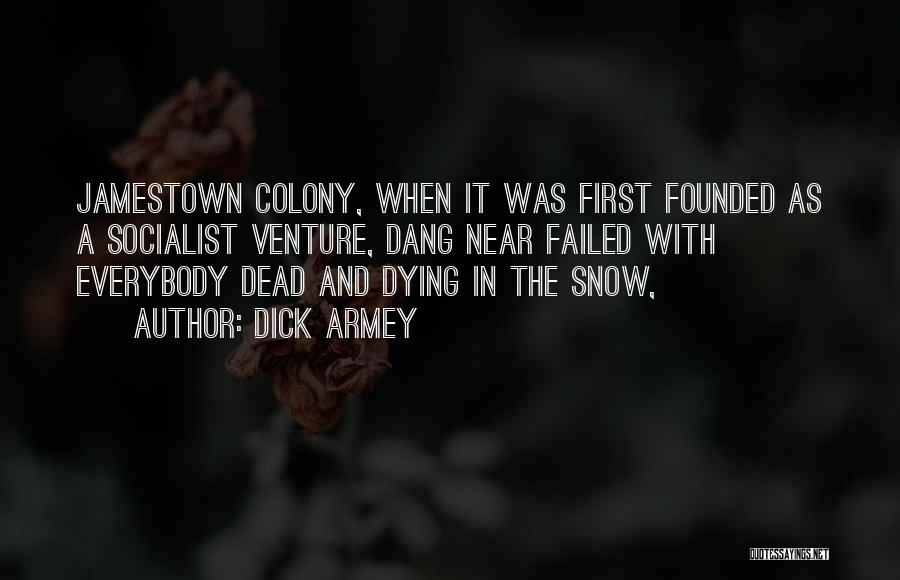 First Snow Quotes By Dick Armey