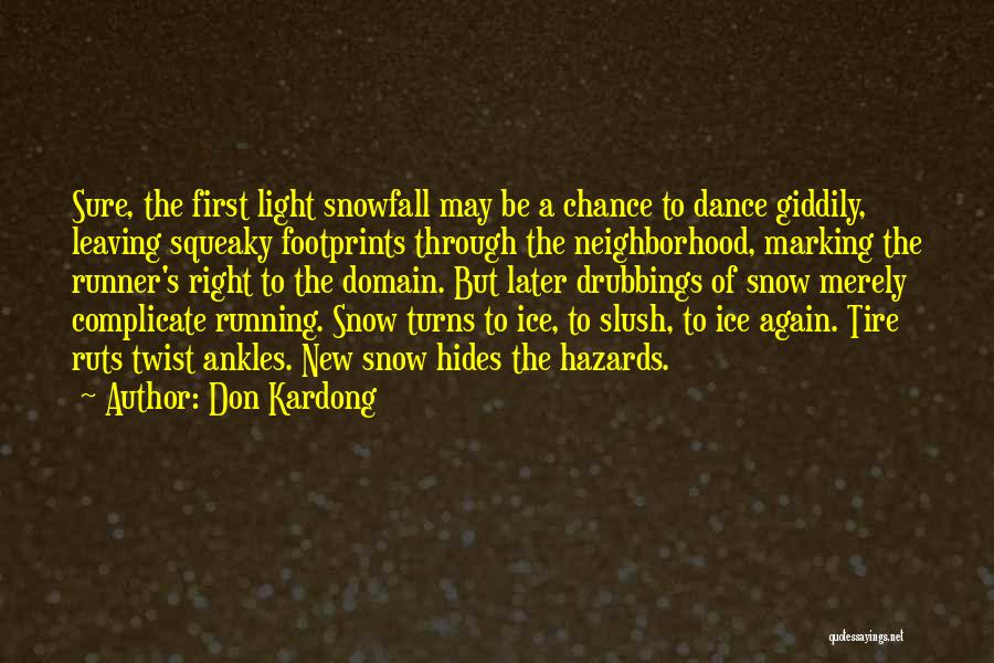 First Snow Quotes By Don Kardong