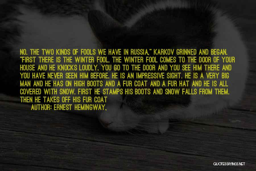 First Snow Quotes By Ernest Hemingway,