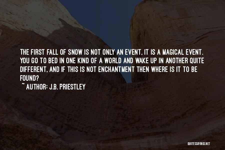 First Snow Quotes By J.B. Priestley