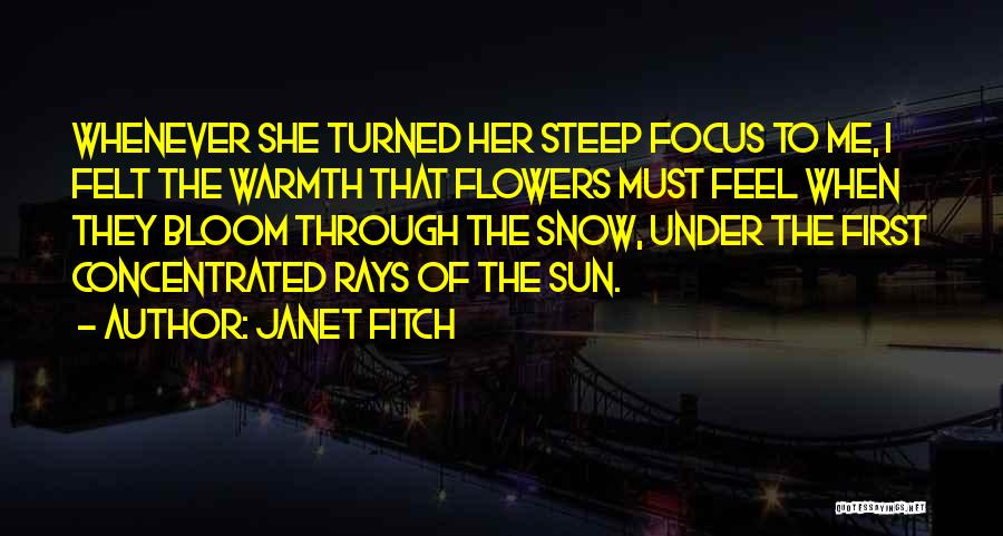 First Snow Quotes By Janet Fitch