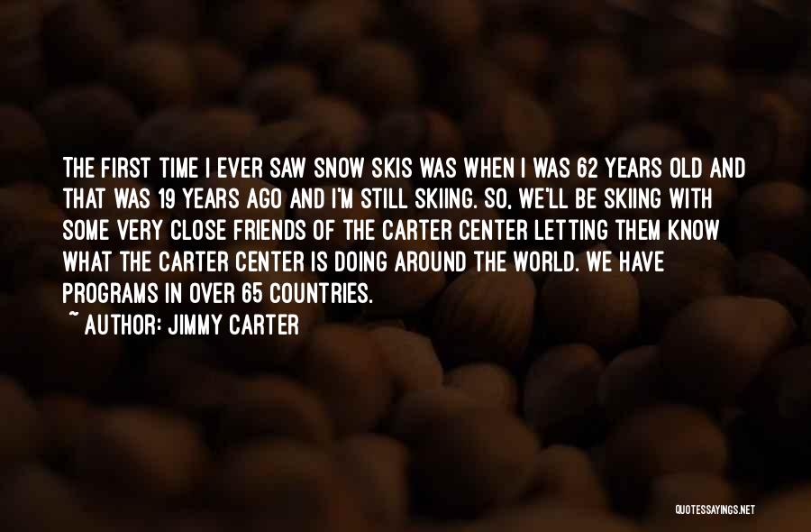 First Snow Quotes By Jimmy Carter