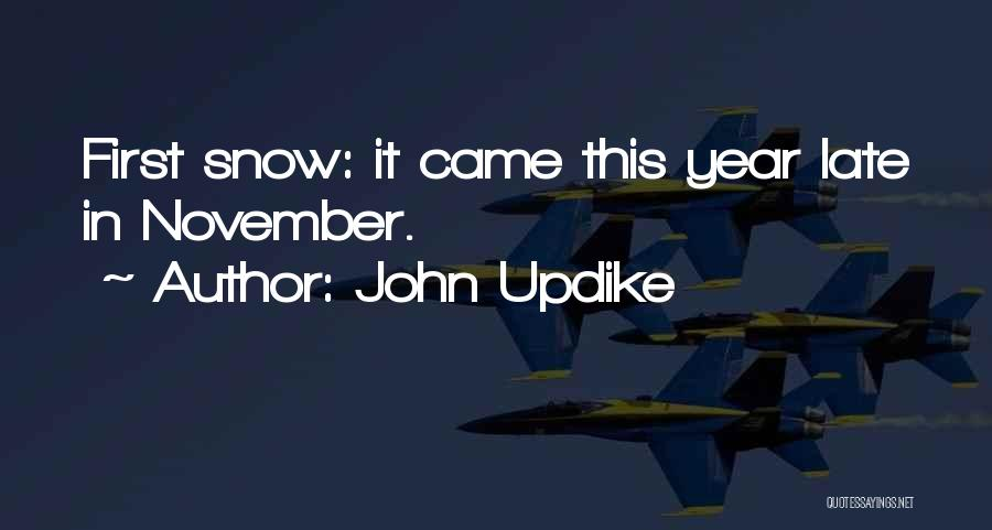 First Snow Quotes By John Updike