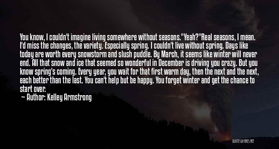 First Snow Quotes By Kelley Armstrong