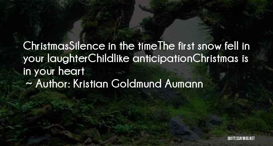 First Snow Quotes By Kristian Goldmund Aumann