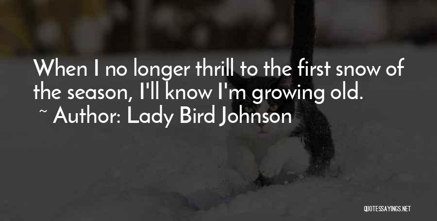First Snow Quotes By Lady Bird Johnson
