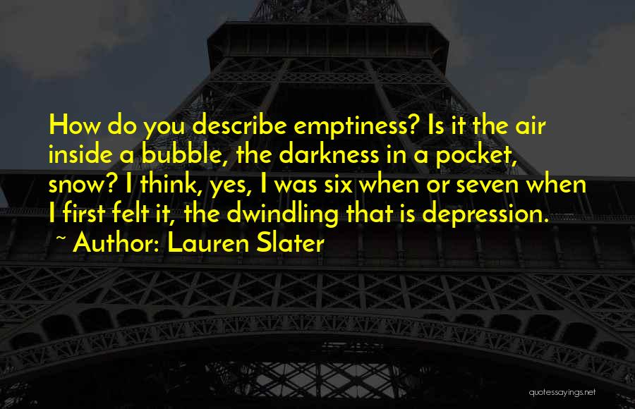 First Snow Quotes By Lauren Slater