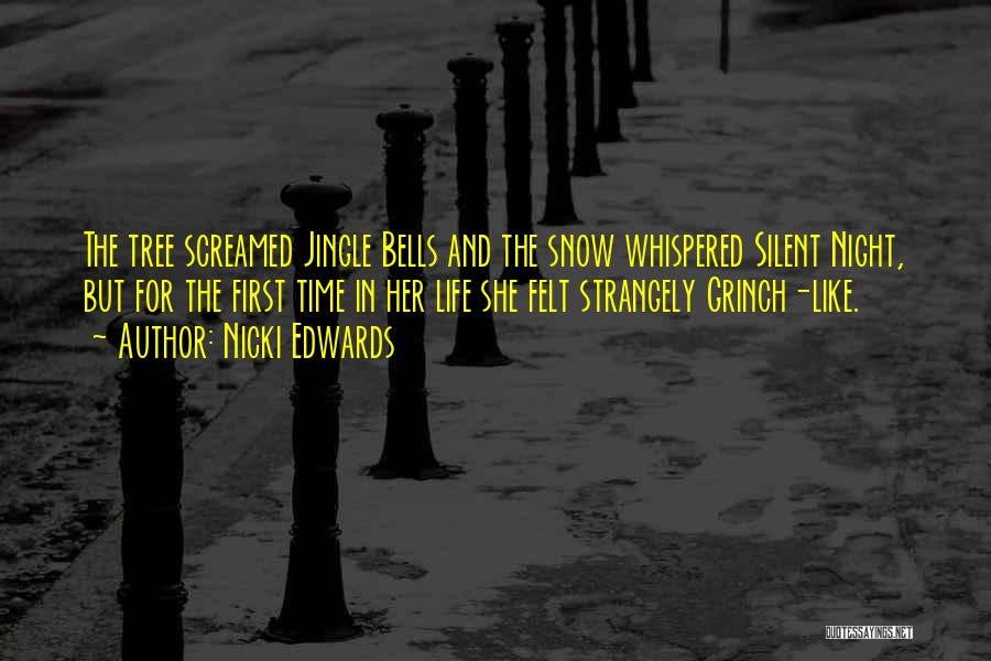 First Snow Quotes By Nicki Edwards