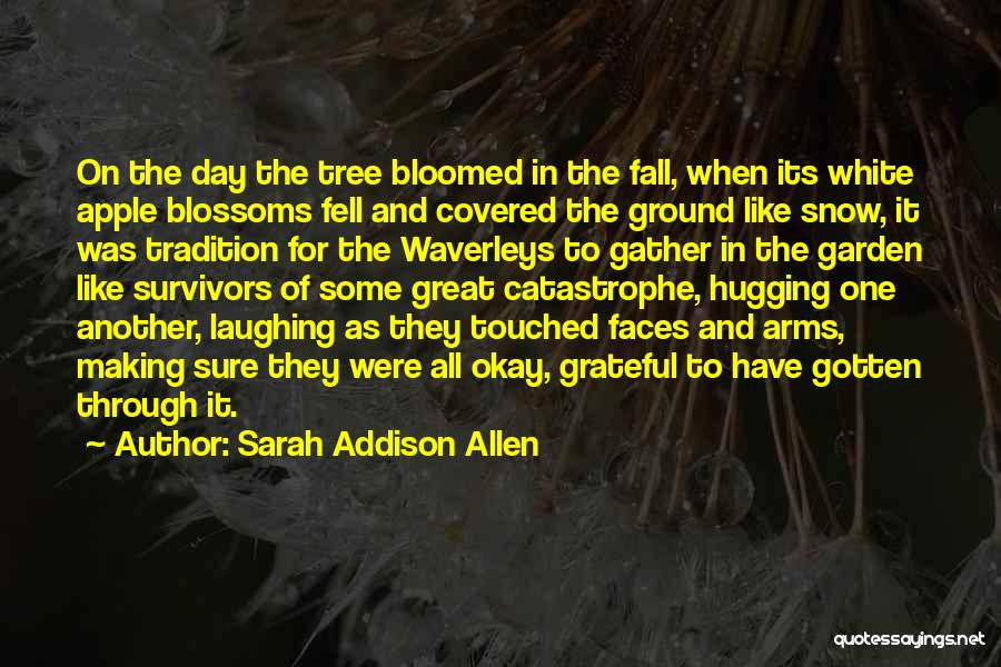 First Snow Quotes By Sarah Addison Allen