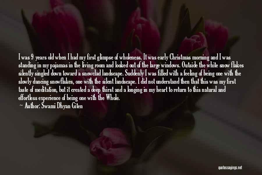 First Snow Quotes By Swami Dhyan Giten