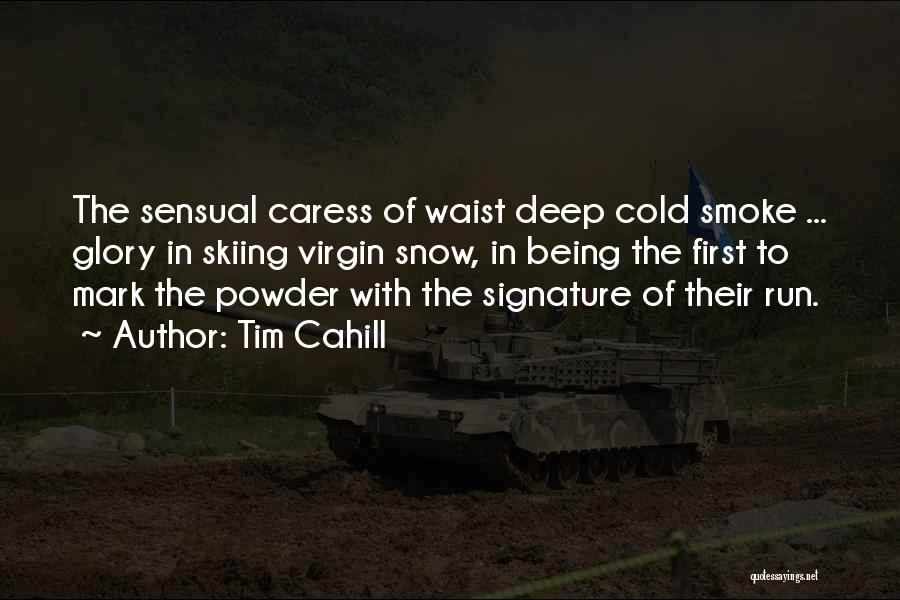 First Snow Quotes By Tim Cahill