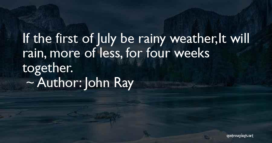 First Summer Rain Quotes By John Ray