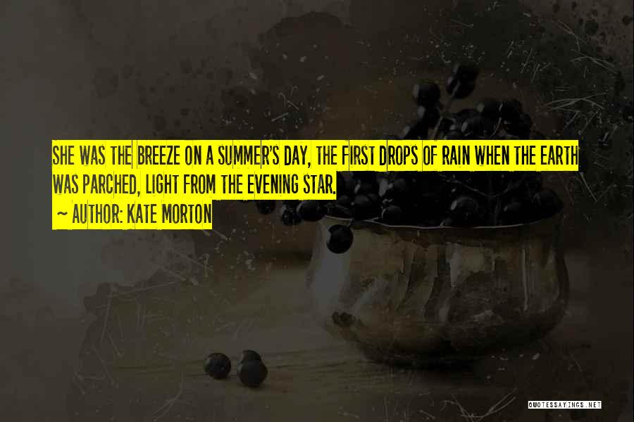First Summer Rain Quotes By Kate Morton