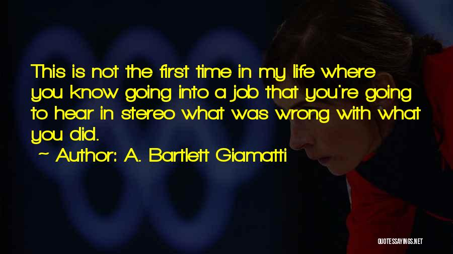 First Time In My Life Quotes By A. Bartlett Giamatti