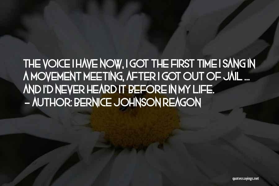 First Time In My Life Quotes By Bernice Johnson Reagon