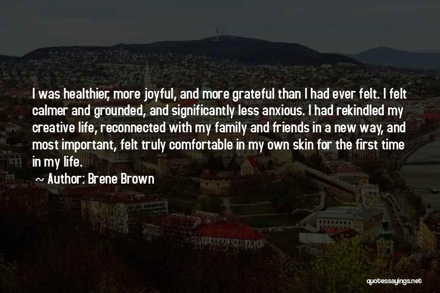 First Time In My Life Quotes By Brene Brown