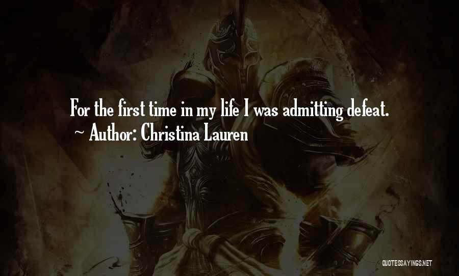 First Time In My Life Quotes By Christina Lauren