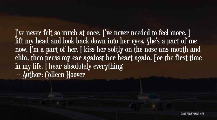 First Time In My Life Quotes By Colleen Hoover