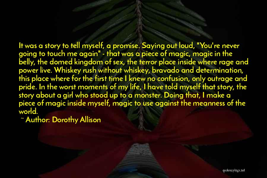 First Time In My Life Quotes By Dorothy Allison