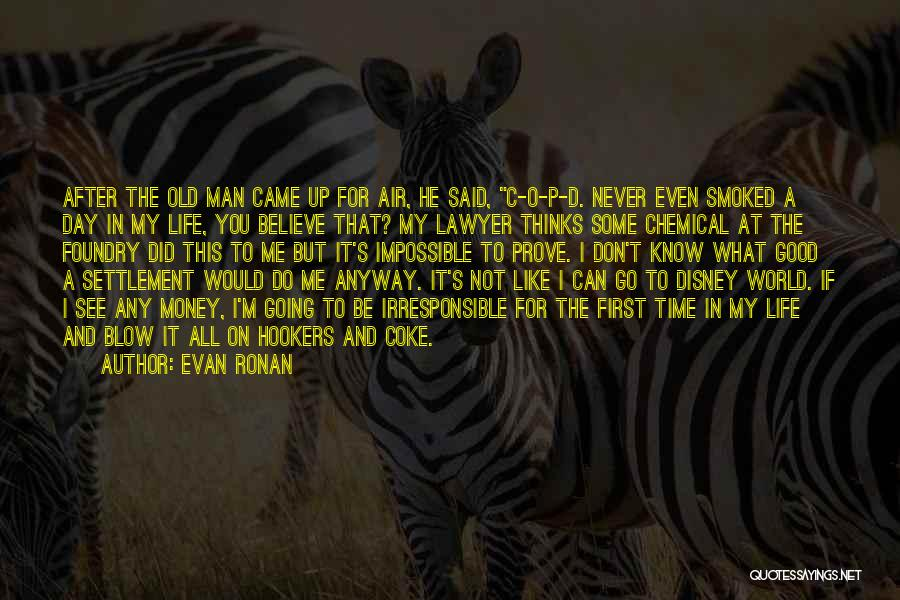 First Time In My Life Quotes By Evan Ronan